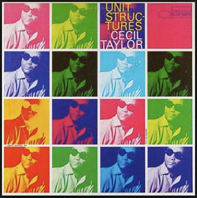 "The cover of Cecil Taylor's classic ""Unit Structures"" released by Blue Note in 1966. Other albums released that year include the Beach Boys' Pet Sounds, Simon and Garfunkel's Sounds of Silence and Revolver by the Beatles."
